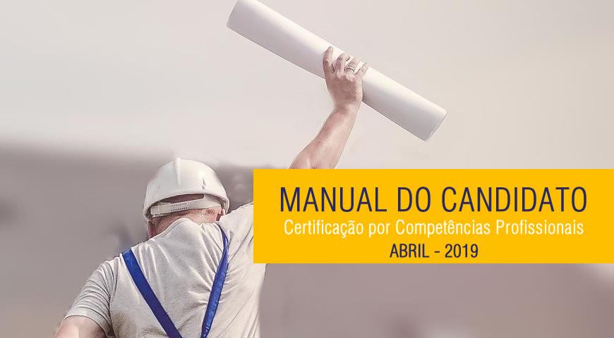 Certificação por Competências Profissionais - Manual do Candidato - Abril / 2019